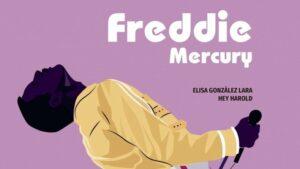 Freddie Mercury biografía ilustrada