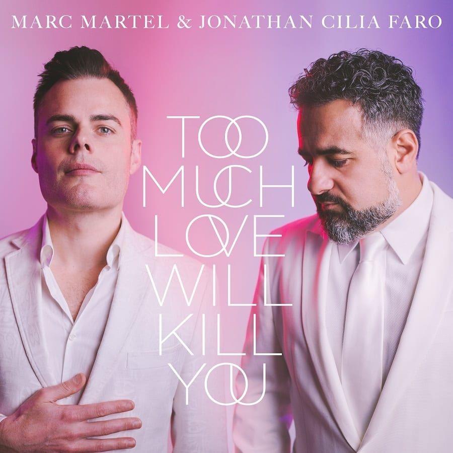 Marc-Martel-Jonathan-Cilia-Faro-Too-Much-Love-Will-Kill-You-Queen-Cover