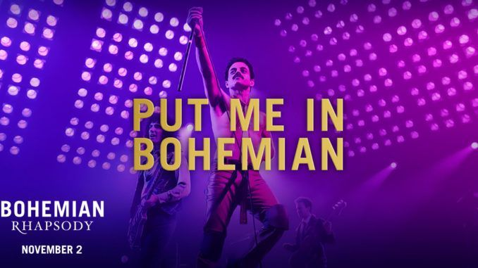 Put me in Bohemian Rhapsody