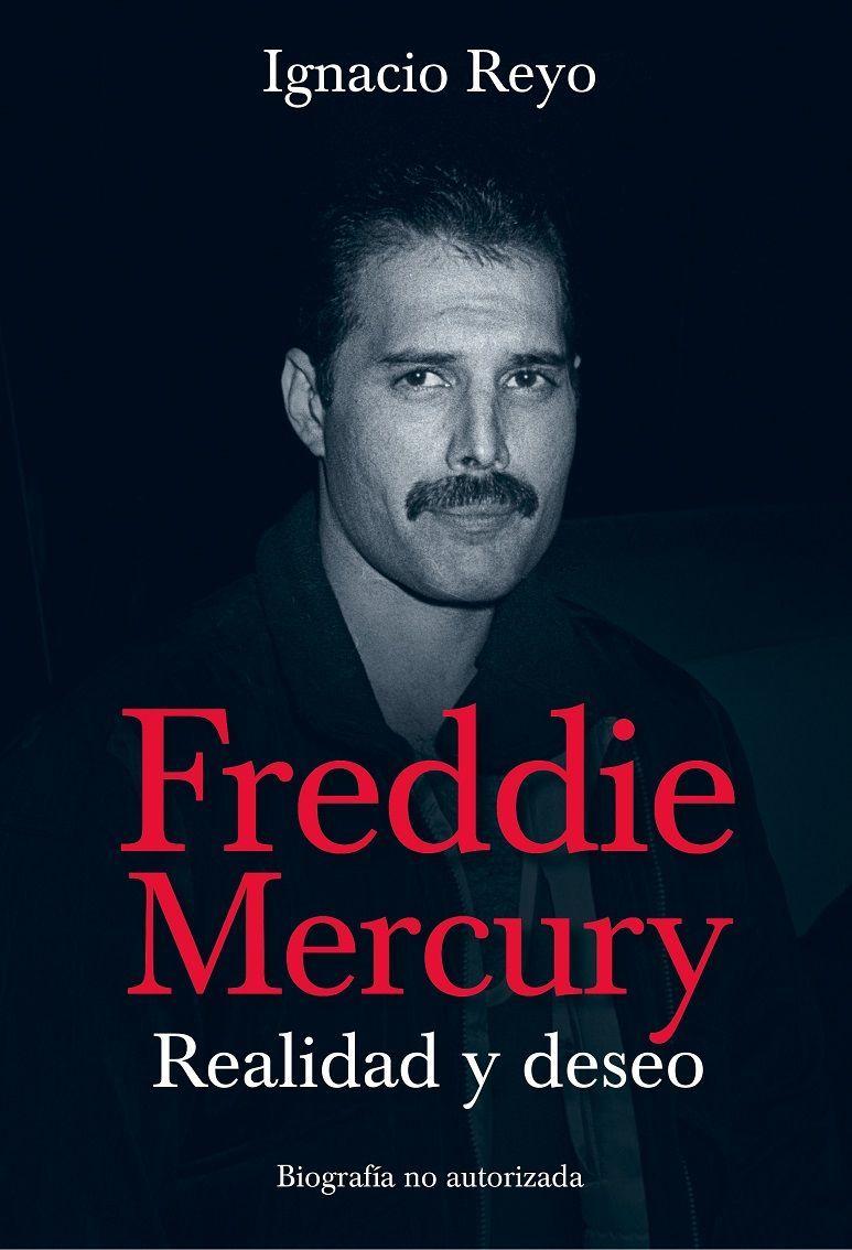 freddie mercury realidad y deseo ignacio reyo